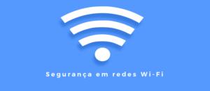Seguranca-em-redes-Wi-Fi