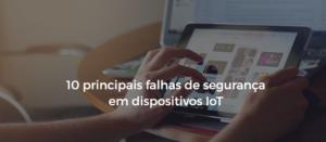 10-principais-falahs-dispositivos-iot